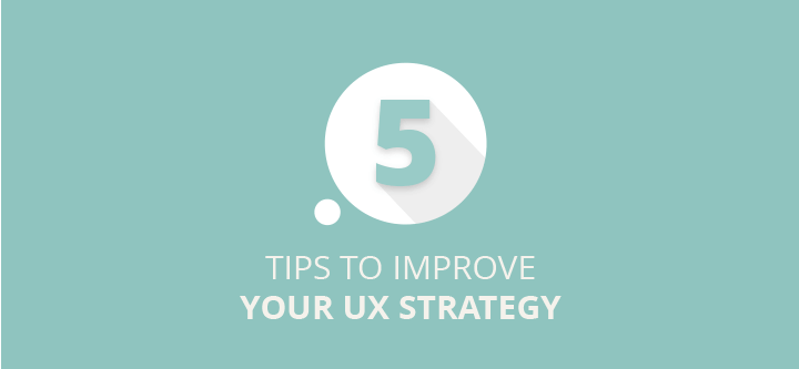 five-tips-to-improve-your-ux-strategy