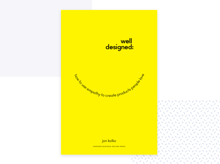 well designed - design thinking book for empathy