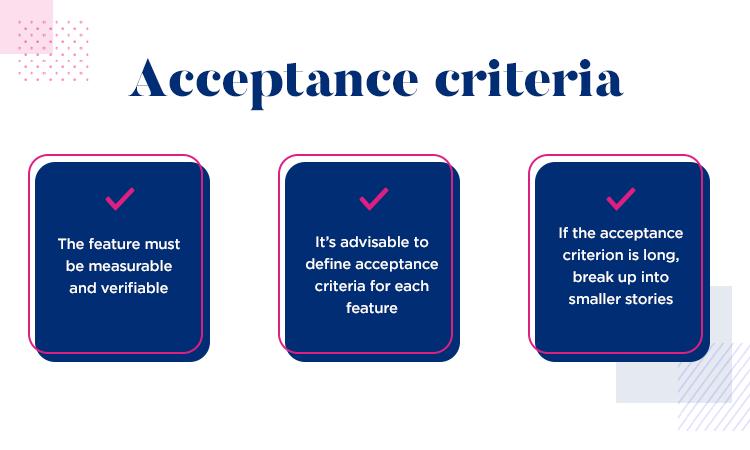 User stories - always have am acceptance criteria